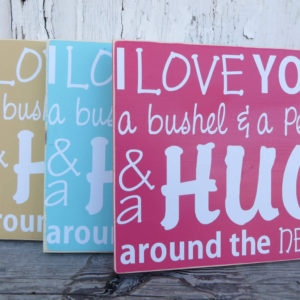 I Love You A Bushel & A Peck Wood Sign