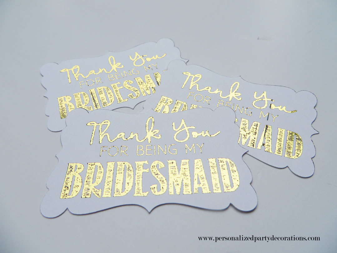Our Gold Foil Wedding Party Thank You Tags come in sets of 6 stickers or 6 tags. Available for the Brides wedding party and/or Grooms wedding party.